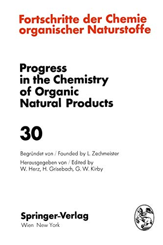 Fortschritte der Chemie Organischer Naturstoffe / Progress in the Chemistry of Organic Natural Products: v. 30