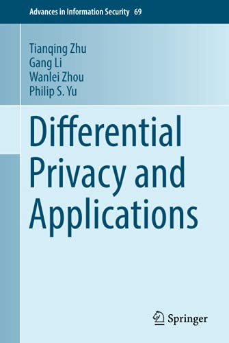 Differential Privacy and Applications
