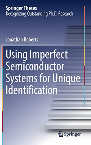 Using Imperfect Semiconductor Systems for Unique Identification