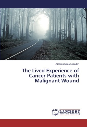 The Lived Experience of Cancer Patients with Malignant Wound