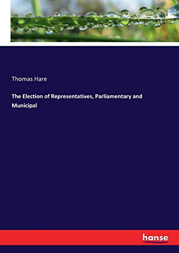 The Election of Representatives, Parliamentary and Municipal