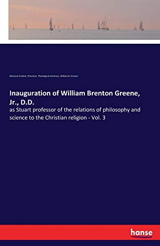 Inauguration of William Brenton Greene, Jr., D.D.