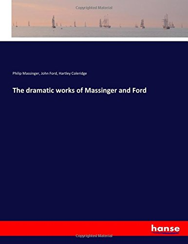 The dramatic works of Massinger and Ford