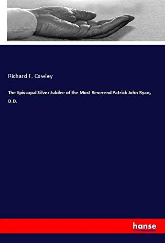 The Episcopal Silver Jubilee of the Most Reverend Patrick John Ryan, D.D.