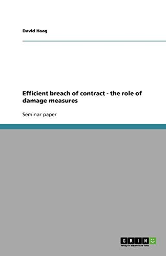 Efficient breach of contract - the role of damage measures