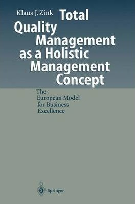 Total Quality Management as a Holistic Management Concept