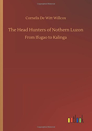 The Head Hunters of Nothern Luzon