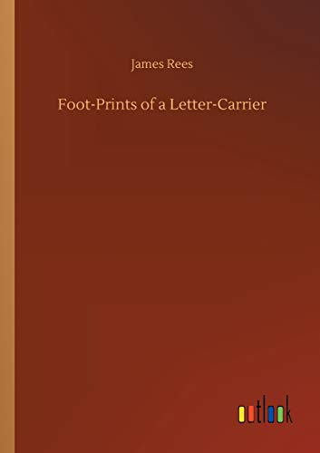 Foot-Prints of a Letter-Carrier