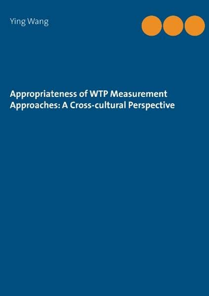 Appropriateness of WTP Measurement Approaches: A Cross-cultural Perspective
