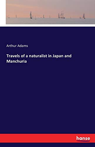 Travels of a Naturalist in Japan and Manchuria