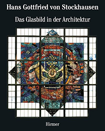 Hans Gottfried Von Stockhausen: Architectural Stained Glass v. 2