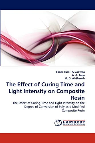 The Effect of Curing Time and Light Intensity on Composite Resin