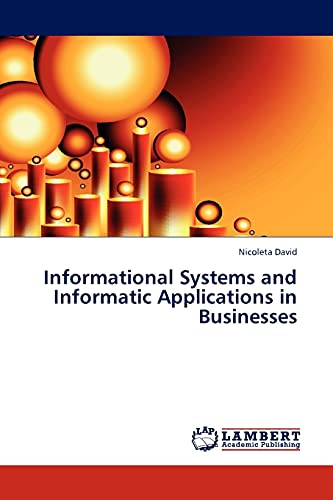 Informational Systems and Informatic Applications in Businesses