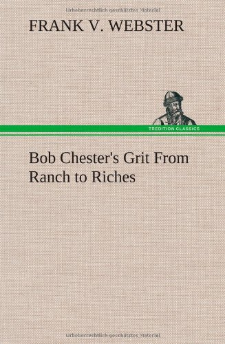 Bob Chester's Grit From Ranch to Riches