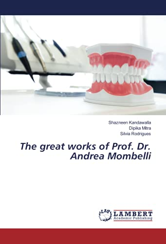 The great works of Prof. Dr. Andrea Mombelli