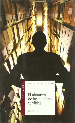 El almacen de las palabras terribles/ The Warehouse of Dangerous Words