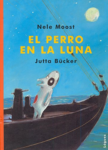 El perro en la Luna/ The Dog in the Moon