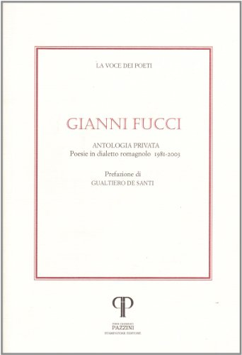 Gianni Fucci. Poesie in dialetto romagnolo. Con CD Audio