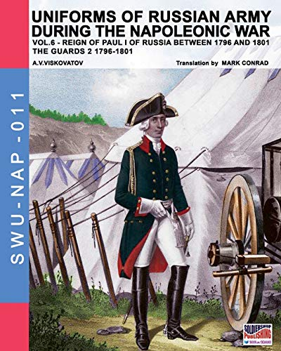 Uniforms of Russian army during the Napoleonic war vol.6