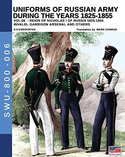 Uniforms of Russian army during the years 1825-1855 vol. 06