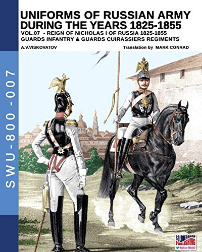 Uniforms of Russian army during the years 1825-1855 vol. 07