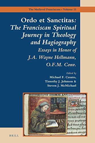 <i>Ordo et Sanctitas</i>: The Franciscan Spiritual Journey in Theology and Hagiography