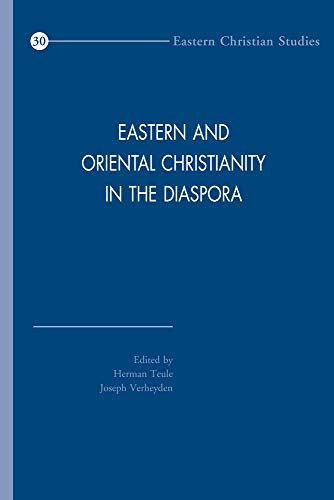 Eastern and Oriental Christianity in the Diaspora