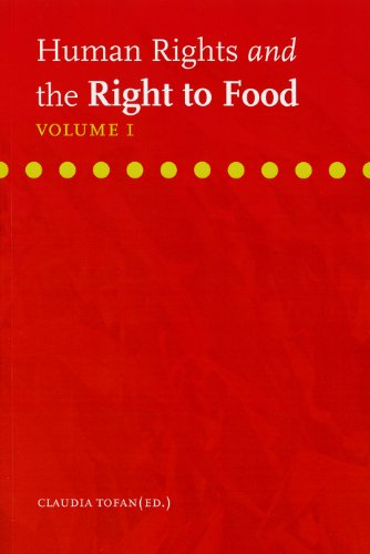 Human Rights and the Right to Food, Volume I