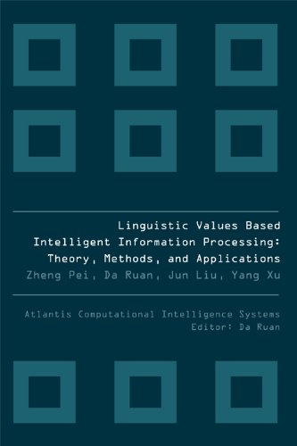 Linguistic Values Based Intelligent Information Processing: Theory, Methods And Applications