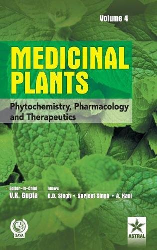 Medicinal Plants: Phytochemistry Pharmacology and Therapeutics Vol 4