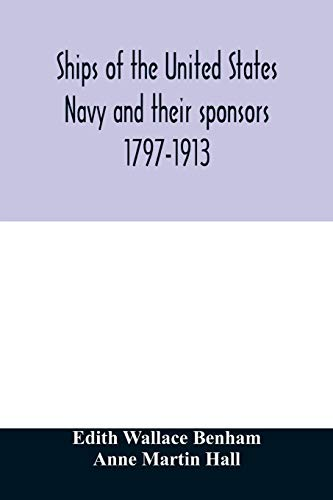 Ships of the United States Navy and their sponsors 1797-1913