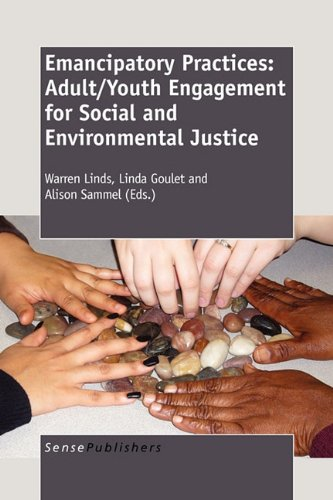 Emancipatory Practices: Adult/Youth Engagement for Social and Environmental Justice