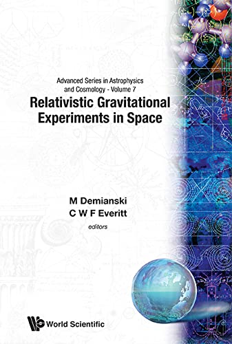 Relativistic Gravitational Experiments In Space - Proceedings Of The First William Fairbank Meeting