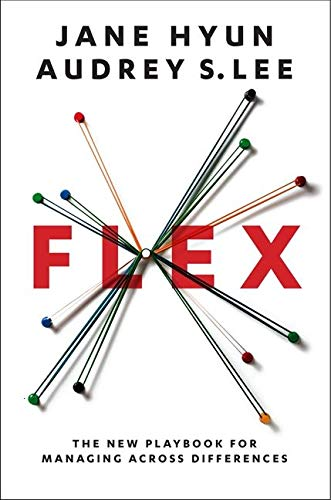 Flex : The New Playbook for Managing Across Differences