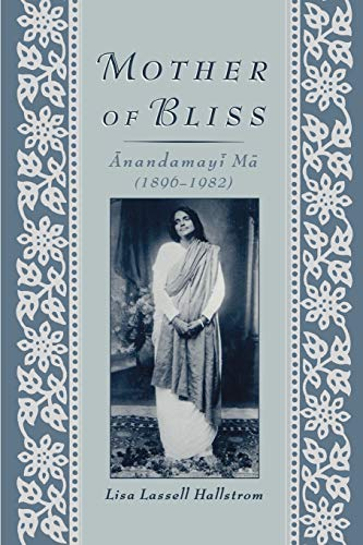 Mother of Bliss : Anandamayi Ma (1896-1982)
