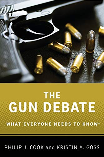 The Gun Debate : What Everyone Needs to Know (R)