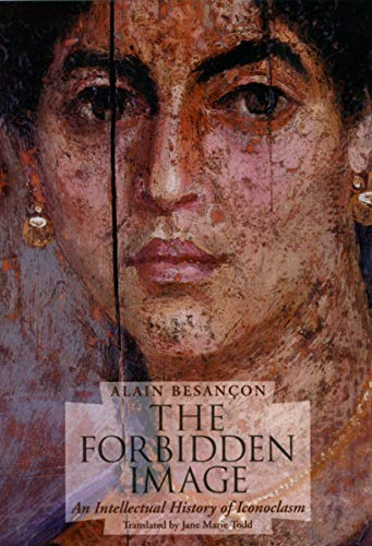 The Forbidden Image : An Intellectual History of Iconaclasm