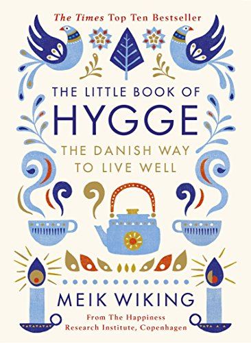The Little Book of Hygge : The Danish Way to Live Well