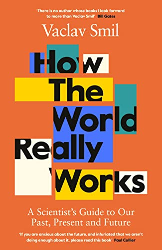 How the World Really Works : The Science of Our Past, Present and Future