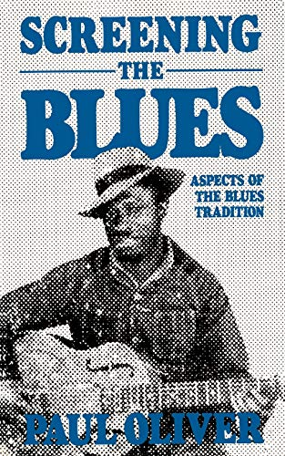 Screening The Blues : Aspects Of The Blues Tradition