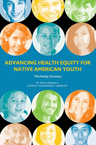 Advancing Health Equity for Native American Youth : Workshop Summary