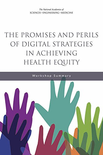 The Promises and Perils of Digital Strategies in Achieving Health Equity : Workshop Summary