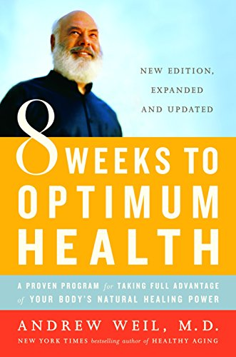 8 Weeks to Optimum Health : A Proven Program for Taking Full Advantage