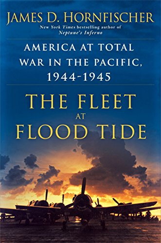 The Fleet at Flood Tide : America at Total War in the Pacific, 1944-1945