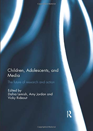 Children, Adolescents, and Media : The future of research and action