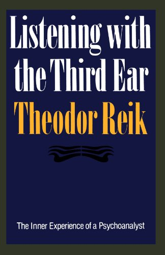Listening with the Third Ear : The Inner Experience of a Psychoanalyst
