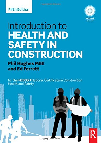 Introduction to Health and Safety in Construction : for the NEBOSH National Certificate in Construction Health and Safety