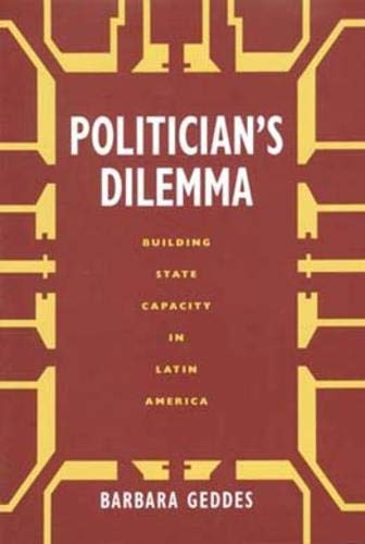 Politician's Dilemma : Building State Capacity in Latin America