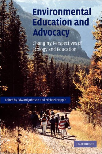 Environmental Education and Advocacy : Changing Perspectives of Ecology and Education