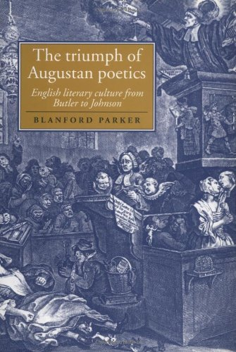 The Triumph of Augustan Poetics : English Literary Culture from Butler to Johnson